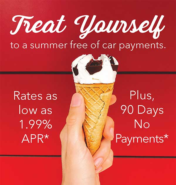 Treat yourself to a summer free of car payments. 90 days no payments and rates as low as 1.99% APR*.